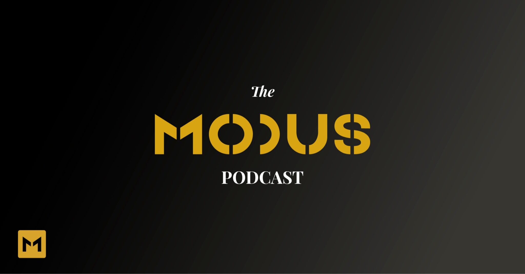 Welcome to the Modus Podcast – Modus Podcast // Ep. 1